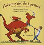 img - for Hieronyme de Carmot et ses droles d'animaux / Hieronymus Betts and His Unusual Pets (English and French Edition) book / textbook / text book