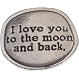 Crosby & Taylor Moon I love You to The Moon and Back Pewter Sentiment Coin