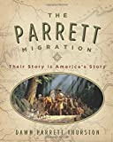 img - for The Parrett Migration: Their Story is America's Story book / textbook / text book