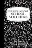 img - for The Case Against School Vouchers book / textbook / text book