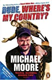 Dude, Where's My Country by Michael Moore