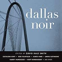 Dallas Noir Audiobook by David Hale Smith Narrated by Scott Brick, Jennifer Van Dyck, John McLain, Gabra Zackman, Vikas Adam, Stephen Hoye