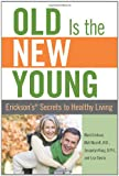 img - for Old is the New Young: Erickson's Secrets to Healthy Living book / textbook / text book