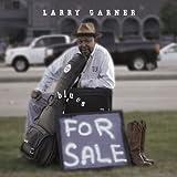 echange, troc Larry Garner - Blues For Sale