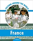 Costume Around the World France (0791097668) by Elgin, Kathy