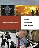 Melvin Menchers News Reporting and Writing
