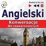 Konwersacje dla zaawansowanych - Angielski (Sluchaj & Ucz sie) | Dorota Guzik,Dominika Tkaczyk