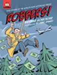 Robbers!: True Stories of the World's...