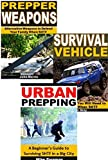 img - for Survival Prepping 3-Box Set: Prepper Weapons, Survival Vehicle, Urban Prepping book / textbook / text book