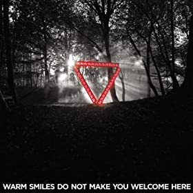 Warm Smiles Do Not Make You Welcome Here [Explicit]