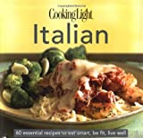 CookingLight Italian: 60 Essential Recipes to Eat Smart, Be Fit, Live Well