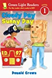 Cloudy Day, Sunny Day (Turtleback School & Library Binding Edition) (Green Light Readers: Level 1 (Pb)) (0613622774) by Crews, Donald