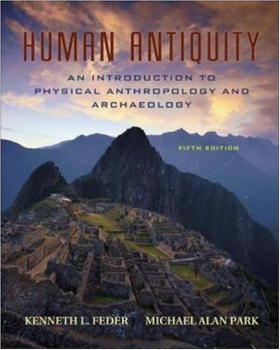 Human Antiquity: An Introduction to Physical Anthropology...