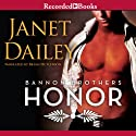 Honor: Bannon Brothers, Book 2 (       UNABRIDGED) by Janet Dailey Narrated by Brian Hutchison