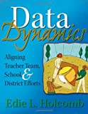 img - for Data Dynamics: Aligning Teacher Team, School, and District Efforts book / textbook / text book