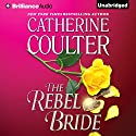 The Rebel Bride: Regency, Book 1 (       UNABRIDGED) by Catherine Coulter Narrated by Anne Flosnik