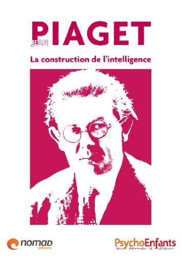 jean-piaget-la-construction-de-lintelligence-les-grands-noms-de-la-psychologie-t-5