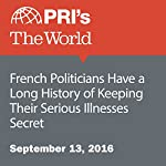 French Politicians Have a Long History of Keeping Their Serious Illnesses Secret   Joyce Hackel