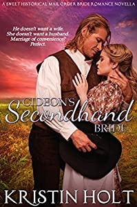 (FREE on 2/10) Gideon's Secondhand Bride: A Sweet Historical Mail Order Bride Romance Novella by Kristin Holt - http://eBooksHabit.com
