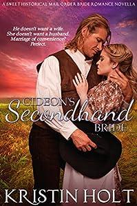 (FREE on 2/10) Gideon's Secondhand Bride: A Sweet Historical Mail Order Bride Romance Novella by Kristin Holt - http://eBooksHabit.com