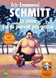 echange, troc Eric-Emmanuel Schmitt - Le sumo qui ne pouvait pas grossir - Audio livre 2CD audio