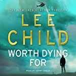 Worth Dying For: Jack Reacher 15 (       ABRIDGED) by Lee Child Narrated by Kerry Shale
