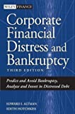 Corporate Financial Distress and Bankruptcy: Predict and Avoid Bankruptcy, Analyze and Invest in Distressed Debt , 3rd Edition by Altman, Edward I., Hotchkiss, Edith 3rd (third) Edition [Hardcover(2005/12/2)]