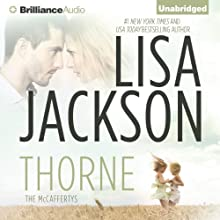 Thorne: The McCaffertys, Book 1 (       UNABRIDGED) by Lisa Jackson Narrated by Todd Haberkorn