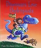 Claire Freedman Dinosaurs Love Underpants