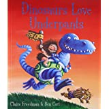 Dinosaurs Love Underpantsby Claire Freedman