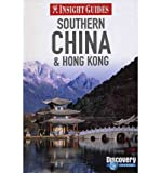 img - for Insight Guides: Southern China & Hong Kong (Insight Guide Southern China & Hong Kong) (Paperback) - Common book / textbook / text book