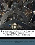 img - for Pharsalia. Edited with English notes by C.E. Haskins. With an introd. by W.E. Heitland book / textbook / text book