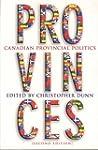 Provinces: Canadian Provincial Politi...