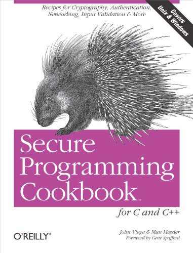 Secure Programming Cookbook For C And C++: Recipes For Cryptography, Authentication, Input Validation & More front-760018