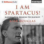 I Am Spartacus!: Making a Film, Breaking the Blacklist | [Kirk Douglas]