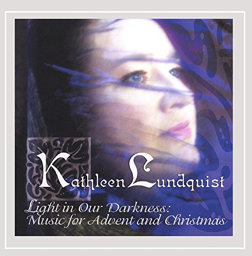 CD : KATHLEEN LUNDQUIST - Light In Our Darkness