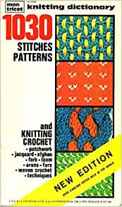 Vogue Dictionary Knitting Stitches : Mon Tricot Knitting Dictionary: 1030 Stitches and Patterns: Margaret Hamilton...