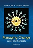 By Todd Jick Managing Change: Cases and Concepts (3rd Edition)