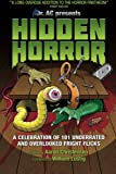 img - for Hidden Horror: A Celebration of 101 Underrated and Overlooked Fright Flicks book / textbook / text book