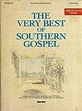 The Very Best of Southern Gospel Medium Voice Range 4-Part Harmony