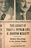 img - for The Legacy of Tracy J. Putnam and H. Houston Merritt: Modern Neurology in the United States book / textbook / text book