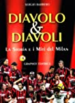 Diavolo &amp; diavoli. Storia e miti del...