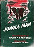 img - for Jungle Man The Autobiography of Major P. J. Pretorius C.M.G. D.S.O. and BAR book / textbook / text book