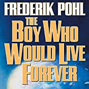 The Boy Who Would Live Forever | Frederik Pohl