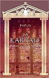 La Kabbale (tradition secrète de l'occident): Résumé méthodique (French Edition) (0543942856) by Papus