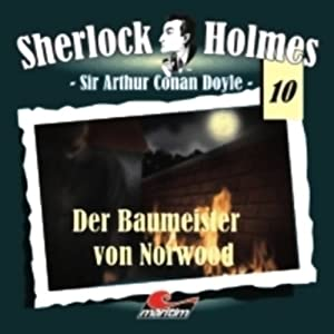 Der Baumeister von Norwood (Sherlock Holmes 10) Hörspiel