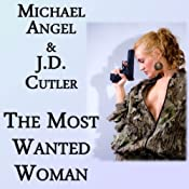 The Most Wanted Woman | [Michael Angel, J. D. Cutler]
