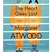 The Heart Goes Last: A Novel | [Margaret Atwood]