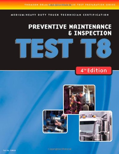 ASE Test Prep: Medium/Heavy Duty Truck: T8 Preventative Maintenance - Cengage Learning - DE-1418048364 - ISBN: 1418048364 - ISBN-13: 9781418048365