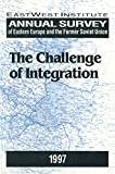 img - for Annual Survey of Eastern Europe and the Former Soviet Union 1997: The Challenge of Integration book / textbook / text book